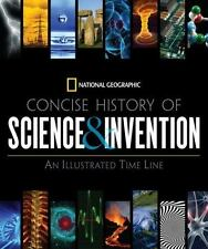 National Geographic Concise History of Science and Invention: An Illustrated