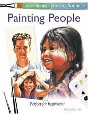 Watercolor for the Fun of It Painting People Perfect for Beginners Michael Otis