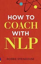 How to Coach with NLP by Robbie Steinhouse (Paperback, 2010)