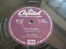 """Ray Anthony and his Orchestra, Skokiaan, Say Hey 78rmp, 10"""", Capitol 2896"""
