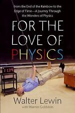 For the Love of Physics: From the End of the Rainbow to the Edge Of Time - A Jou