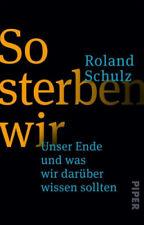 So sterben wir|Roland Schulz|Broschiertes Buch|Deutsch