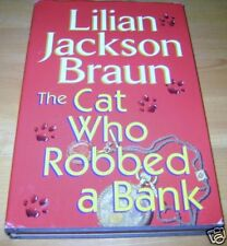 HB: The Cat Who Robbed a Bank by Lilian Jackson Braun