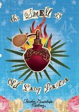 NEW - The Smell of Old Lady Perfume by Martinez, Claudia Guadalupe