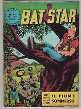 BAT STAR albi dell'avventuroso N.47 IL FIUME SOMMERSO brick bradford spada 1963