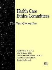 Health Care Ethics Committees: The Next Generation (J-B AHA Press)-ExLibrary