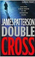 Double Cross (Alex Cross Novels) by James Patterson