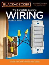 Black & Decker The Complete Guide to Wiring, Updated 6th Edition Current with