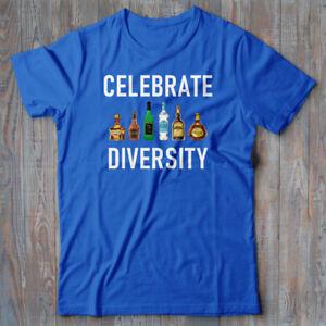 Cool T-shirt - CELEBRATE DIVERSITY - ALCOHOL - vodka wine beer gift