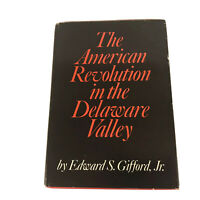 1976 HC Book The American Revolution In The Delaware Valley Edward S. Gifford