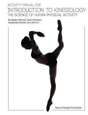Activity Manual for Introduction to Kinesiology : The Science of Human...