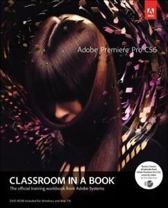 Adobe Premiere Pro CS6 Classroom in a Book by Adobe Creative Team