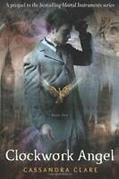 The Infernal Devices 1: Clockwork Angel, Clare, Cassandra, Very Good, Paperback