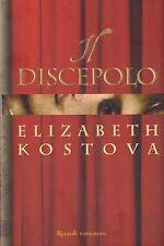 Elizabeth Kostova  - IL DISCEPOLO - RIZZOLI