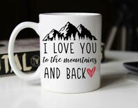 Valentine's Day Gift Mugs Funny I Love You to the Mountains and Back Ceramic Mug