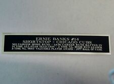 Ernie Banks Chicago Cubs Nameplate For Your Signed Baseball Jersey Case 1.5 X 6