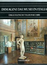 Libro IMMAGINI DAI MUSEI IN ITALIA DAGLI ELENCHI TELEFONICI Ediz. Seat 1983