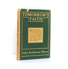 John Rathbone Oliver 'Tomorrow's Faith'  Morehouse Pub 1st Ed w DJ 1932