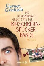 Die denkwürdige Geschichte der Kirschkernspuckerbande von Gernot Gricksch (2001, Taschenbuch)