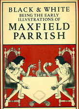 PARRISH - Black e White. Being the Early Illustrations of Maxfield Parrish