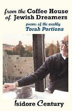 From the Coffee House of Jewish Dreamers: Poems on the Weekly Torah Portion and