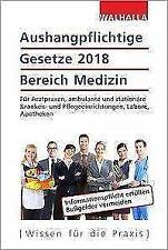 Aushangpflichtige Gesetze 2018 Bereich Medizin von Walhalla Fachredaktion (2018, Taschenbuch)