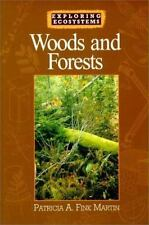 Woods and Forests (Exploring Ecosystems)