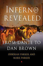 Inferno Revealed: From Dante to Dan Brown by Deborah Parker, Mark Parker...
