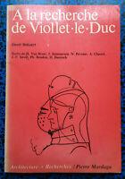 A LA RECHERCHE DE VIOLLET LE DUC ARCHITECTURE LIVRE ILLUSTRE BOOK HISTOIRE ARTS