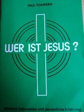 WER IST JESUS ?  v. PAUL TOASPERN  1. Aufl. 1985 Heftchen