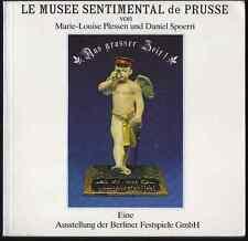 Marie-Louise PLESSEN / Daniel SPOERRI. Musée Sentimental de Prusse. 1981. E.O.