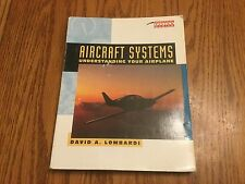 Aircraft Systems Understanding your Airplane David A. Lombardi