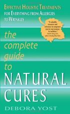 The Complete Guide to Natural Cures: Effective Hol