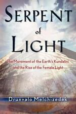 Serpent of Light : The Movement of the Earth's Kundalini and the Rise of the Fem