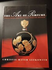 The Art of Perfume, Discovering and Collecting Perfume Bottles, Lefkowith
