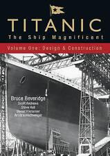 Titanic: The Ship Magnificent: Volume 1: Design and Construction, 0752446061, Ne