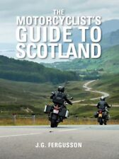 The Motorcyclist's Guide to Scotland     – motorbike, biker's guide