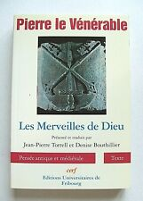 PIERRE LE VÉNÉRABLE : LES MERVEILLES DE DIEU . CERF . 1992 . TITRE ÉPUISÉ