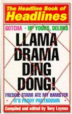 LLAMA DRAMA DING DONG!: THE HEADLINE BOOK OF HEADLINES., Loynes, Tony (ed.)., Us