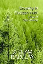 Growing in Christian Faith : A Book of Daily Readings by William Barclay (2000,