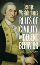 George Washington's Rules of Civility and Decent Behavior by George...