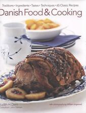Danish Food & Cooking: Traditions Ingredients Tastes Techniques Over 60 Clas...