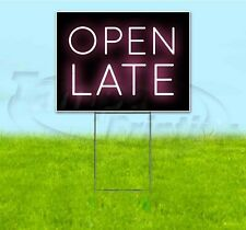 Open Late 18x24 Yard Sign With Stake Corrugated Bandit Usa Business Hours