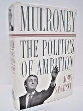 Mulroney -  The Politics of Ambition by John Sawatsky