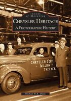 Chrysler Heritage: A Photographic History [Images of America] [MI]