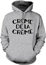 Creme De La Creme Top Rise Cream Crop Best Greatest #1 World Hoodie Sweatshirt