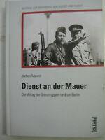 Maurer Dienst an der Mauer Alltag der Grenztruppen um Berlin Grenzkommando Mitte