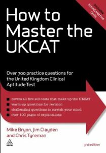 How to Master the UKCAT: Over 700 Practice Questions for the Un .9780749463373