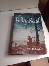 The Valley Road. Story Of Virginia Hot Springs Fay Ingalls, HC 1949 1st/2nd