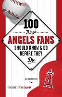 100 Things Angels Fans Should Know & Do Before They Die  VeryGood